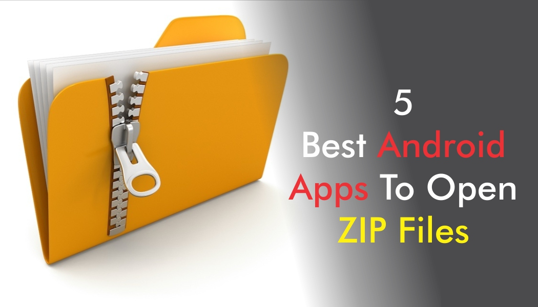 5 Best Android Apps To Open ZIP Files