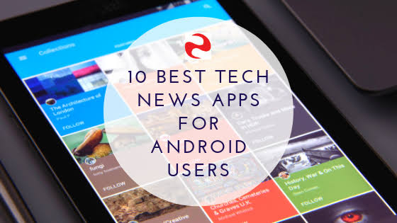 Best 10 Tech News Android Apps 2019