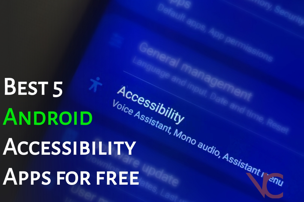 Best 5 Android Accessibility Apps for free